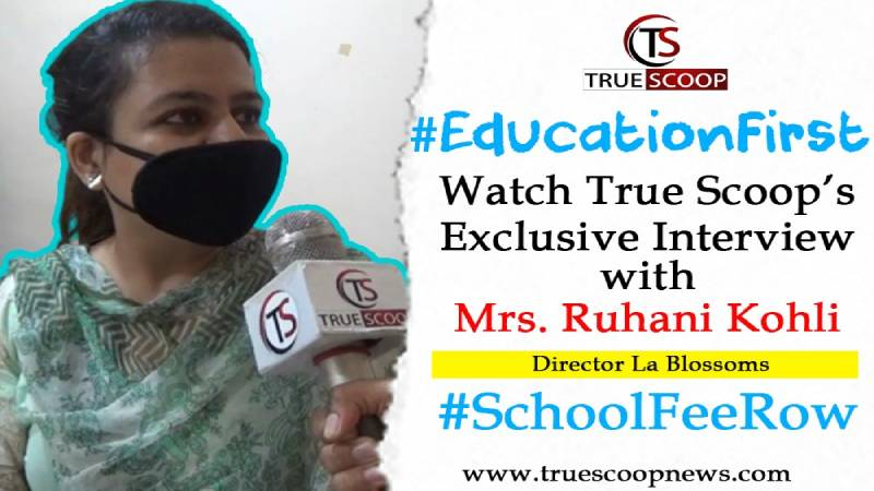 #EducationFirst: Watch True Scoop's Exclusive Interview with Mrs. Ruhani Kohli on #SchoolFeeRow