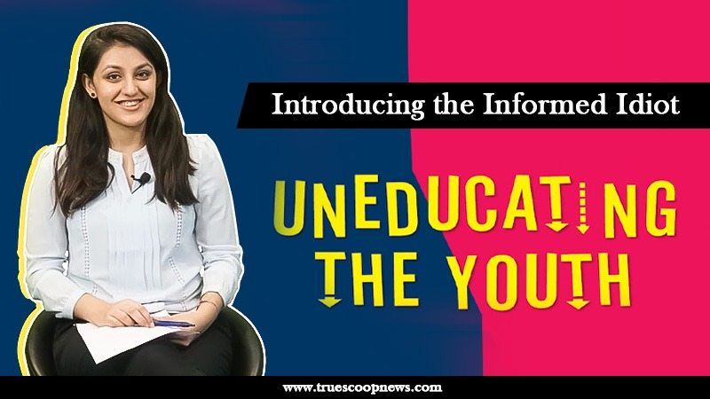 #UneducatingTheYouth: Introducing the Informed Idiot